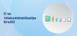 İT və Telekomminikasiya krediti